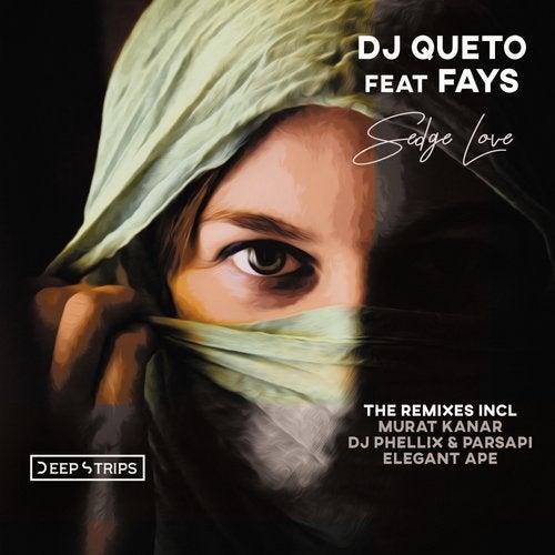 Dj Queto Ft. Fays Sedge Love (DJ Phellix & PARSAPi Remix)
